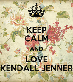 Poster: KEEP CALM AND LOVE KENDALL JENNER