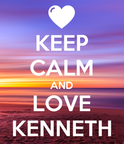 Poster: KEEP CALM AND LOVE KENNETH