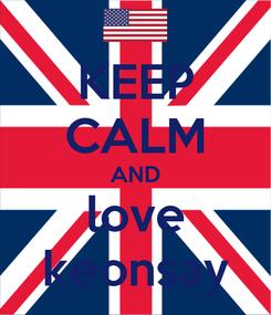 Poster: KEEP CALM AND love keonsay