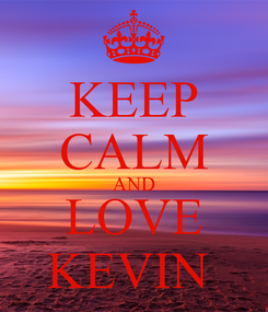 Poster: KEEP CALM AND LOVE KEVIN