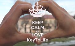 Poster: KEEP CALM and LOVE KeyToLife