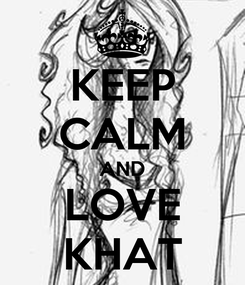 Poster: KEEP CALM AND LOVE KHAT