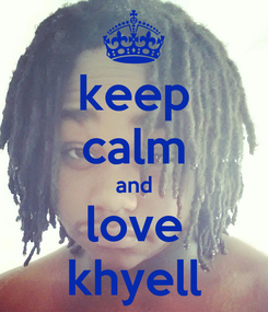 Poster: keep calm and love khyell