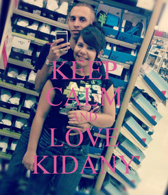 Poster: KEEP CALM AND LOVE KIDANY