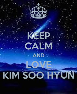 Poster: KEEP CALM AND LOVE KIM SOO HYUN