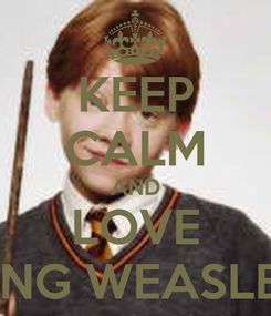Poster: KEEP CALM AND LOVE KING WEASLEY