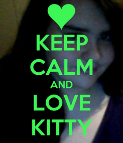 Poster: KEEP CALM AND LOVE KITTY