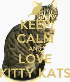 Poster: KEEP CALM AND LOVE KITTY KATS