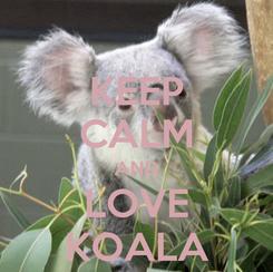 Poster: KEEP CALM AND LOVE KOALA