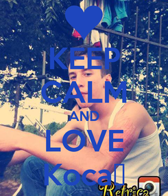 Poster: KEEP CALM AND LOVE Koca♥