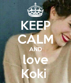 Poster: KEEP CALM AND love Koki