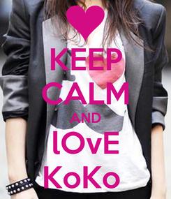 Poster: KEEP CALM AND lOvE KoKo