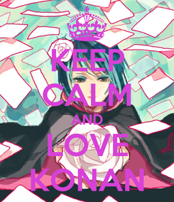 Poster: KEEP CALM AND LOVE KONAN
