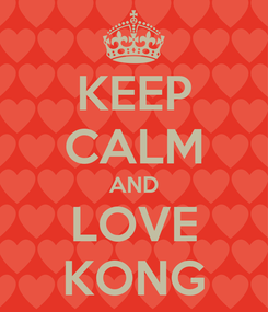 Poster: KEEP CALM AND LOVE KONG