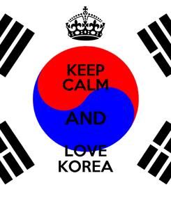 Poster: KEEP CALM AND LOVE KOREA