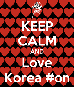 Poster: KEEP CALM AND Love Korea #on