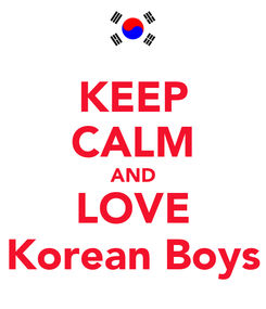 Poster: KEEP CALM AND LOVE Korean Boys