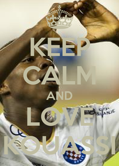 Poster: KEEP CALM AND LOVE KOUASSI
