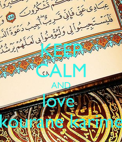 Poster: KEEP CALM AND love  kourane karime