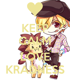 Poster: KEEP CALM AND LOVE KRADNESS