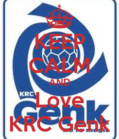 Poster: KEEP CALM AND Love KRC Genk