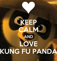 Poster: KEEP CALM AND LOVE KUNG FU PANDA