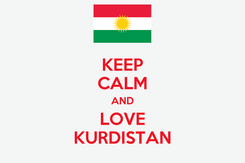 Poster: KEEP CALM AND LOVE KURDISTAN