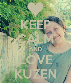 Poster: KEEP CALM AND LOVE KUZEN