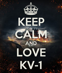 Poster: KEEP CALM AND LOVE KV-1