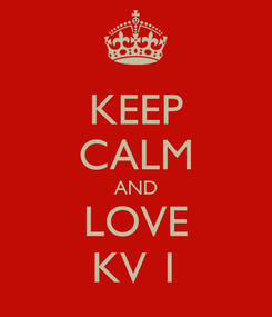Poster: KEEP CALM AND LOVE KV 1
