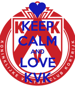 Poster: KEEP CALM AND LOVE KVK