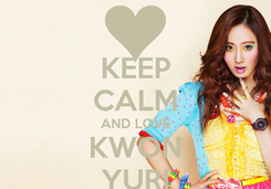 Poster: KEEP CALM AND LOVE KWON YURI