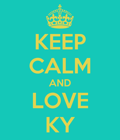 Poster: KEEP CALM AND LOVE KY