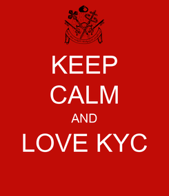 Poster: KEEP CALM AND LOVE KYC