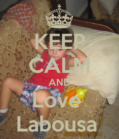 Poster: KEEP CALM AND Love  Labousa