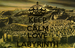 Poster: KEEP CALM AND LOVE LABYRINTH