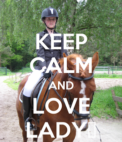 Poster: KEEP CALM AND LOVE LADY♡