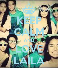 Poster: KEEP CALM AND LOVE LAILA