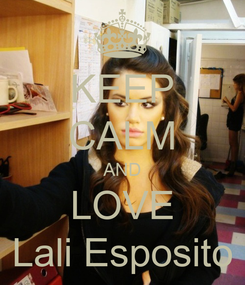 Poster: KEEP CALM AND LOVE Lali Esposito