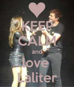 Poster: KEEP CALM and love  Laliter