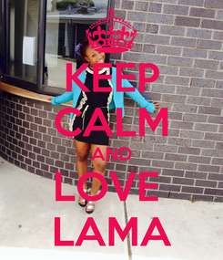 Poster: KEEP CALM AND LOVE  LAMA