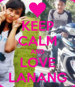 Poster: KEEP CALM AND LOVE LANANG