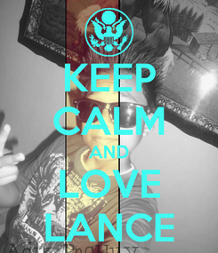 Poster: KEEP CALM AND LOVE LANCE