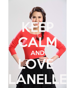 Poster: KEEP CALM AND LOVE  LANELLE