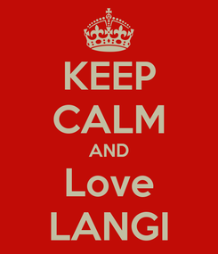 Poster: KEEP CALM AND Love LANGI