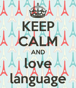 Poster: KEEP CALM AND love language