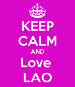 Poster: KEEP CALM AND Love  LAO