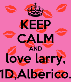Poster: KEEP CALM AND love larry, 1D,Alberico.