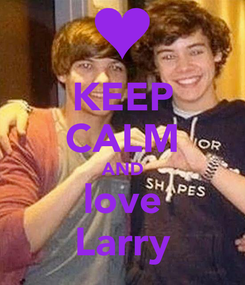 Poster: KEEP CALM AND love Larry