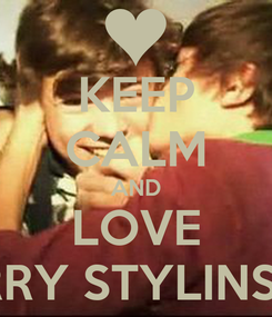 Poster: KEEP CALM AND LOVE LARRY STYLINSON.